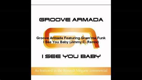 groove armada i see you baby groove armada feat gram ma funk i see you baby jimmy c
