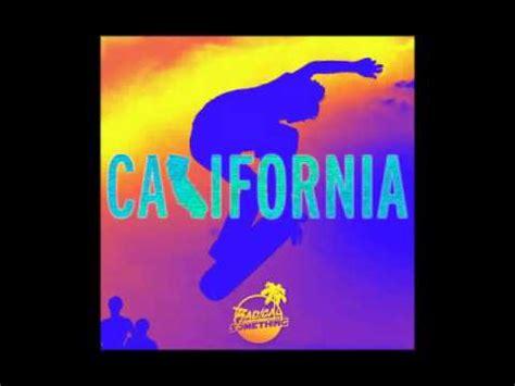 lyrics radical something radical something california lyrics