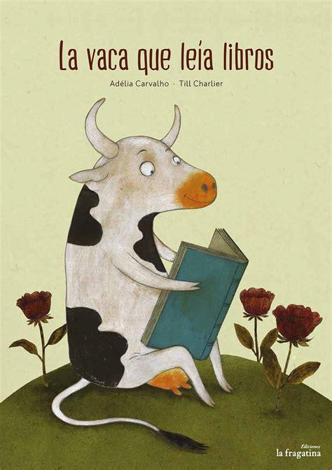 la vaca que puso 8479015616 vacas literarias biblioabrazo