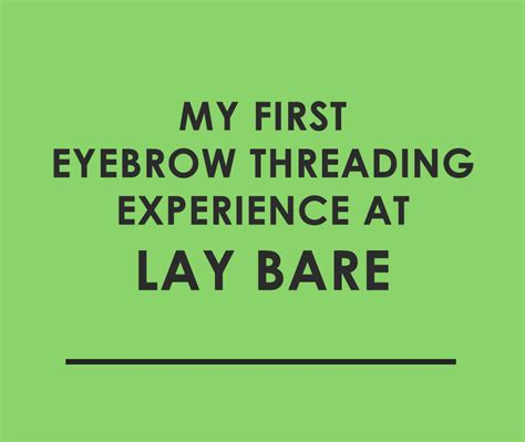 my first waxing experience at lay bare purple pieces my first eyebrow threading experience at lay bare the