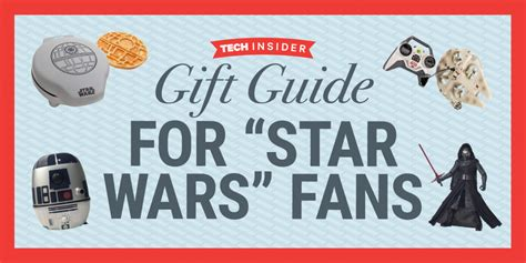 gifts for star wars fans star wars gift guide 2015 business insider
