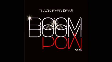 black eyed peas boom boom pow lyrics description black eye peas boom boom pow home