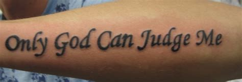only god can judge me tattoos only god can judge me pastortomlong