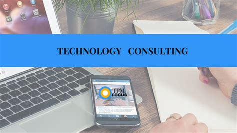 Top Mba Programs For Technology Consulting by Technology Consulting Tpm Focus