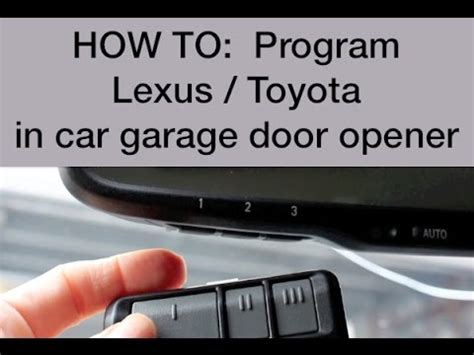 How To Set Garage Door Opener In Car How To Program Lexus Toyota Garage Opener 2009 Lexus Is250