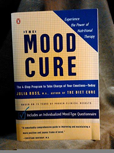 the mood cure the 4 step program to rebalance your emotional chemistry and rediscover your natural sense of well being 1 ebook julia ross author profile news books and speaking inquiries