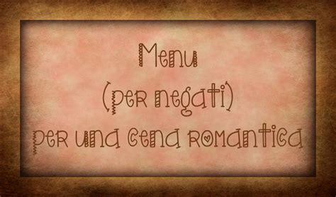 cosa cucinare per una cena romantica menu per negati per una cena romantica zucchero di