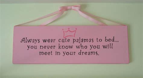 cute bedroom signs girls bedroom sign always wear cute pajamas