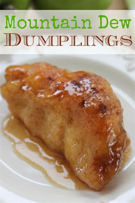 Reader Recipe Mountain Dew Apple Dumplings by 25 Best Ideas About Mountain Dew On Mountain