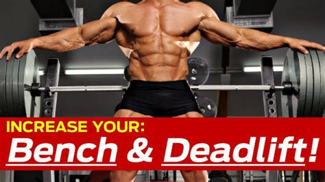ways to increase bench press how to increase bench press deadlift killer strength
