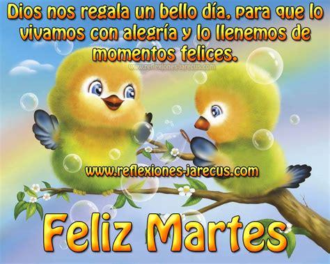 imagenes de feliz martes para una amiga feliz martes 133 im 225 genes y gifs para compartir frases y