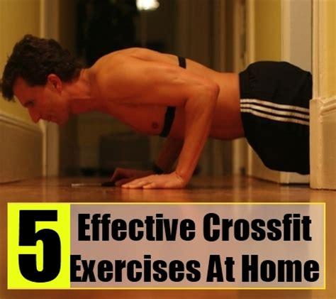 5 effective crossfit exercises at home crossfit workouts