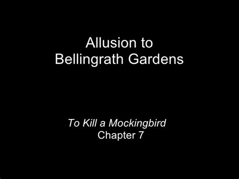 theme of chapter 7 of to kill a mockingbird allusion to bellingrath garden in to kill a mockingbird