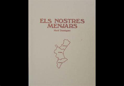 libro valencia y comunidad valenciana libros comunidad valenciana quot nostres menjars quot cocina y recetas
