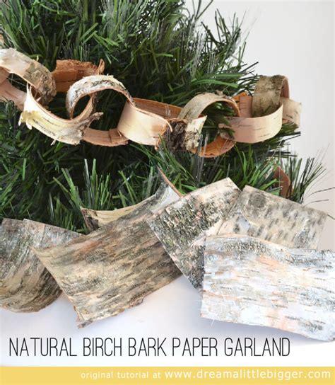 How To Make Birch Bark Paper - birch bark paper garland tutorial a