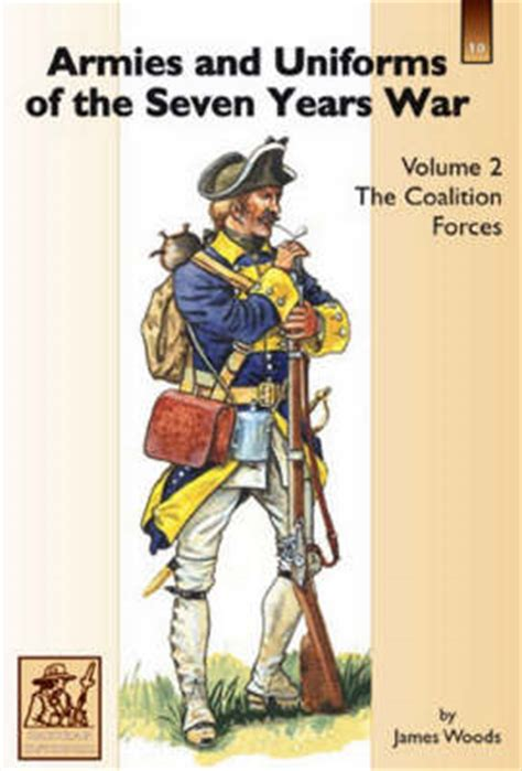 seven years undeniable book 3 in the seven years series volume 3 books armies and uniforms of the seven years war coalition