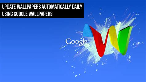 google update wallpaper how to update wallpapers automatically daily using google
