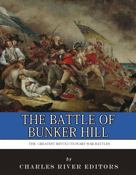 libro siege of dragonard hill the greatest revolutionary war battles the battle of bunker hill by charles river editors