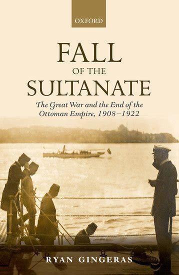 ottoman sultanate turkey book talk 187 archive 187 gingeras on the