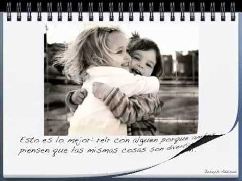 imagenes con frases para una amiga dela infancia mejores frases de amistad con m 218 sica youtube
