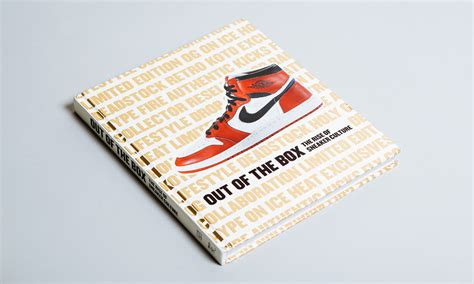 out of the box the rise of sneaker culture is a visual history of one of the world s most