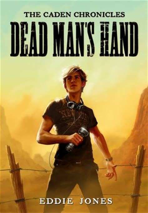 a man among the helpers chronicles of a spiritual dead man s hand the caden chronicles 1 by eddie jones