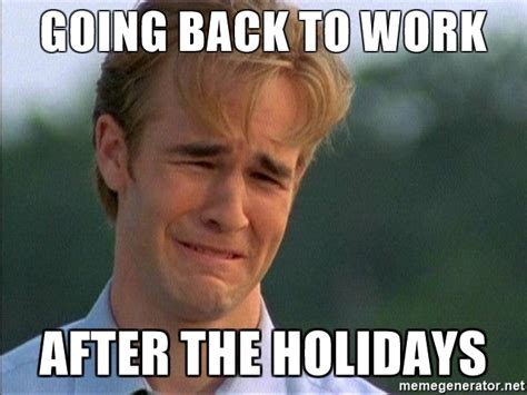 Back To Work Meme - going back to work after the holidays crying man meme