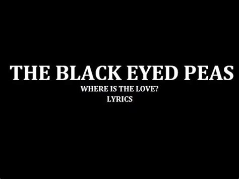 black eyed peas where is the love lyrics youtube black eyed peas where is the love lyrics