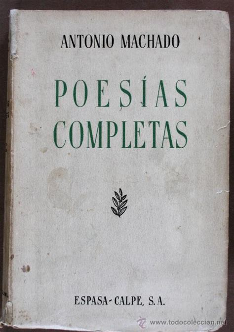 libro poesas completas poesias completas antonio machado comprar libros antiguos de poes 237 a en todocoleccion 22044541