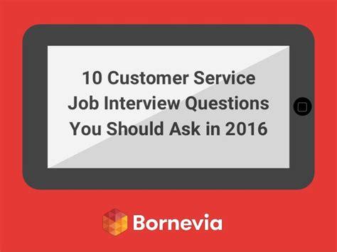 10 customer service job interview questions you should ask