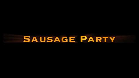 review film sausage party 2016 ulasanpilem com sxsw 2016 review sausage party redefines food porn we