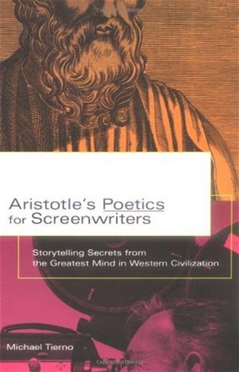 classical storytelling and contemporary screenwriting aristotle and the modern scriptwriter books aristotle s poetics for screenwriters storytelling