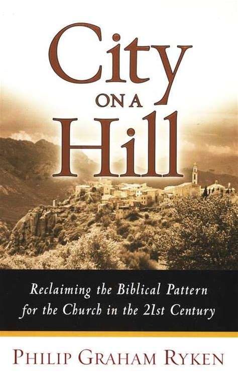 pattern engineering for the 21st century ryken city on a hill book summaries lifeandleadership