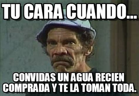 Don Ramon Meme - tu cara cuando don ramon enojado meme on memegen
