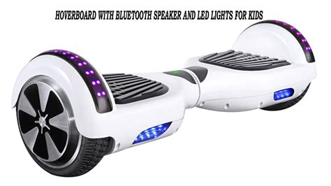 hoverboard with speakers and lights hoverboard with bluetooth speaker and led lights for kids