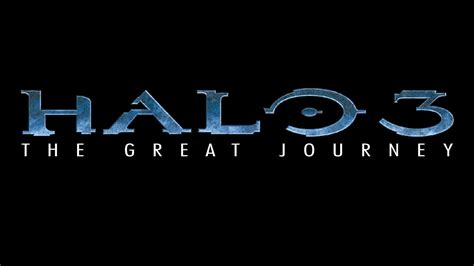 the great journey halo 3 the great journey youtube