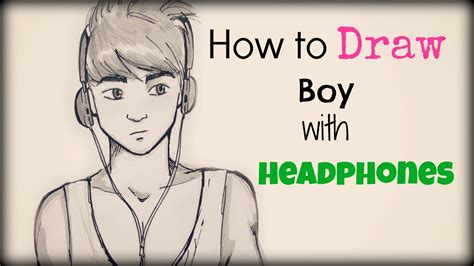 how to draw a boy how to draw a boy with headphones come disegnare un