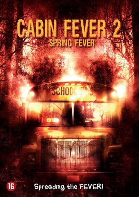 Cabin Fever 2 Fever by Filmclub Cabin Fever 2 Fever