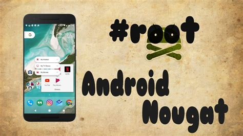 root android descargar how to root android 7 0 nougat easiest method