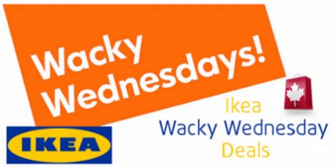 when does ikea have sales ikea canada wacky wednesday sales and deals for april 26