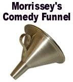 Comedy Funnel comedy funnel morrissey tricksupply