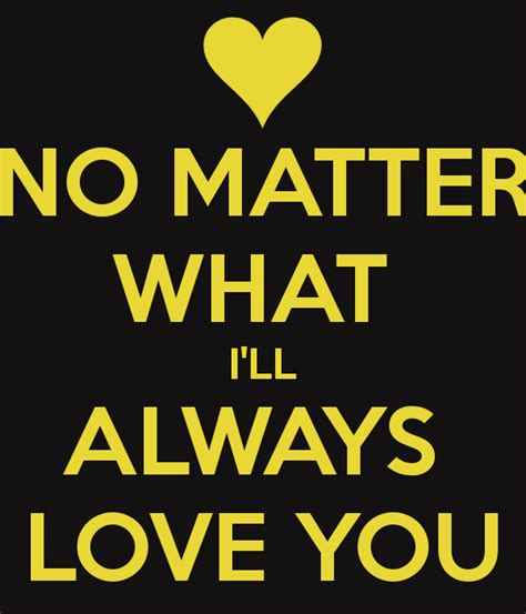 no matter what no matter what i ll always you poster j keep calm