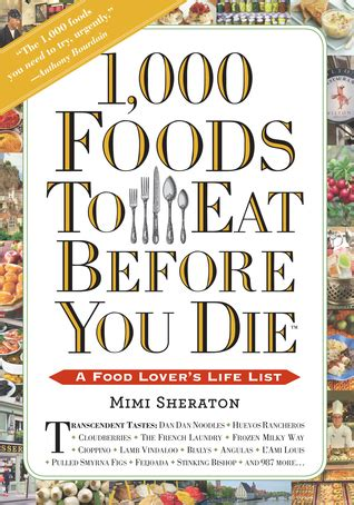 read it before you eat it taking you from label to table books 1 000 foods to eat before you die a food lover s