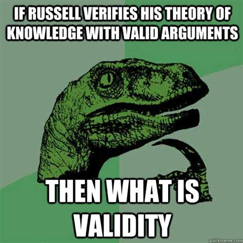 Theory Of Memes - if russell verifies his theory of knowledge with valid