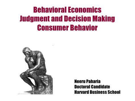 Mba Behavioral Economics by Behavioral Economics And Decision