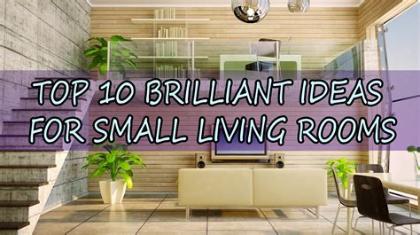 top 10 living rooms top 10 brilliant ideas for small living rooms tiny spaces living