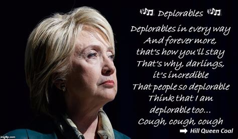 hillary clinton meme deplorable image tagged in hillary deplorable sing imgflip