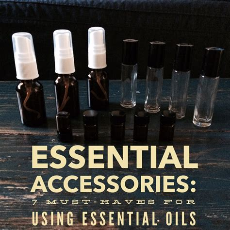 7 Essential Accessories Every Should by Essential Accessories 7 Must Haves For Using Essential Oils
