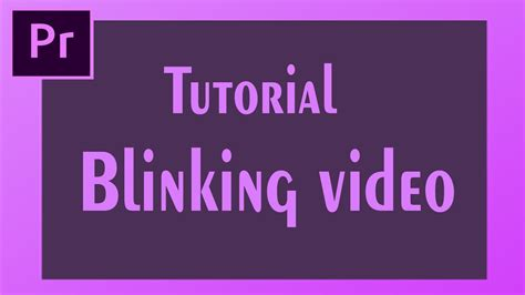 tutorial adobe premiere pro cc 2017 bahasa indonesia cara mudah membuat video blinking berkedip tutorial