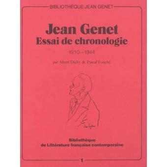 jean genet ebook gratuit jean genet essai de chronologie 1910 1944 2ed broch 233